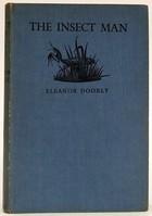 Doorly, Eleanor - The Insect Man, A Tale of how the Yew Tree children went to France to hear the story of Jean Henri Fabre in the places where he lived and to see the homes of some of the insects wh -  - KOC0024672