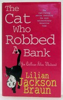Jackson Braun, Lilian - The Cat Who Robbed a Bank (The Cat Who… Mysteries, Book 22): A cosy feline crime novel for cat lovers everywhere (Jim Qwilleran Feline Whodunnit) - 9780747223429 - KOC0024718
