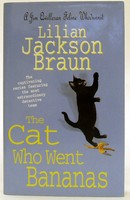 Jackson Braun, Lilian - The Cat Who Went Bananas (The Cat Who… Mysteries, Book 27): A quirky feline mystery for cat lovers everywhere - 9780755321247 - KOC0024720
