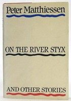 Matthiessen, Peter - On the River Styx and Other Stories - 9780394553993 - KOC0024757
