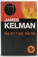 Kelman, James - How Late It Was, How Late -  - KOC0024758