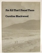 Blackwood, Caroline - For All That I Found There - 9780715607602 - KOC0024798