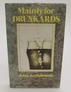 Archdeacon, John - Mainly for Drunkards - 9780863324055 - KOC0024807