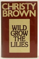 Brown, Christy - Wild Grow the Lilies: An Antic Novel - 9780436070952 - KOC0024810