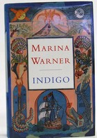 Warner, Marina - Indigo or Mapping the Waters - 9780701135317 - KOC0025101