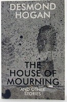 Hogan, Desmond - House of Mourning and Other Stories - 9781564788559 - KOC0026094