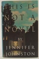 Johnston, Jennifer - This Is Not a Novel - 9780747269458 - KOC0026681