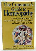 Ullman, Dana - The Consumer's Guide to Homeopathy: The Definitive Resource for Understanding Homeopathic Medicine and Making it Work for You - 9780874778137 - KOC0026711