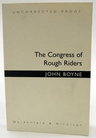 Boyne, John - The Congress Of Rough riders - 9780297646556 - KOC0027573