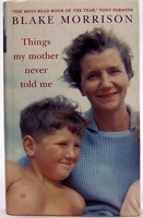 Morrison, Blake - Things My Mother Never Told Me - 9780701173432 - KOC0027577