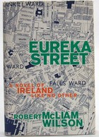 Wilson, Robert McLiam - Eureka Street:   A Novel of Ireland Like No Other - 9781559703963 - KOC0027905
