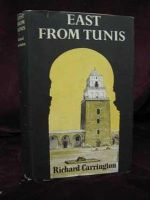 Carrington, Richard - East From Tunis ~ A Record of Travels on the Northern Coast of Africa -  - KON0739806