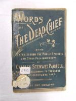 Charles Stewart Parnell - Words of the Dead Chief: Being extracts from the public speeches and pronouncements of Charles Stewart Parnell, from the beginning to the close of his memorable life -  - KON0824300
