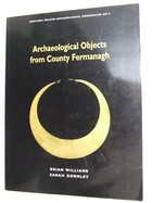 Brian Williams, Sarah Gormley - Archaeological Objects in Fermanagh (Northern Ireland Archaeological Monographs) - 9780856407147 - KRA0005687