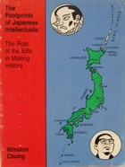 Chung, Winston - The Footprints of Japanese Intellectuals:  The Role of the Elite in Making History -  - KRF0031833