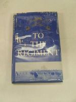 YOUNG, FORD E. - TO THE REGIMENT: THE HISTORY OF THE 306TH CALVARY REGIMENT AND THE 306TH ARMORED CALVARY GROUP -  - KRF0041036
