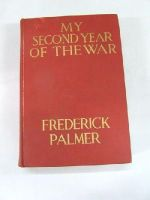 PALMER, Frederick - My Second Year Of The War -  - KRF0041048