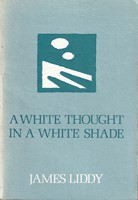 Liddy, James - White Thought in a White Shade: New and Selected Poems - 9781870638012 - KSG0013801
