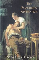 O'Connor, Tommy Frank - The Poacher's Apprentice - 9781860230509 - KSG0013844