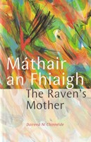 Ni Chinnéide, Dairena - The Raven's Mother:  Mathair an Fhiaigh - 9781905560271 - KSG0013904