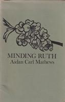 Mathews, Aidan Carl - Minding Ruth - 9780904011401 - KSG0013906