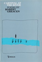 Greacen, Robert - Carnival at the River:  Poems - 9780948268854 - KSG0013922