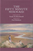 Dhomhnaill, Nuala Ni - The Fifty Minute Mermaid - 9781852353759 - KSG0013951