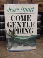 Stuart, Jesse (1906-1984) - Come gentle spring - 9780070622432 - KSG0015906