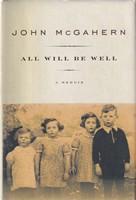 McGahern, John - All Will Be Well: A Memoir - 9781400044962 - KSG0015923