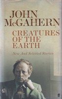 McGahern, John - Creatures of the Earth: New and Selected Stories - 9780571225668 - KSG0015926