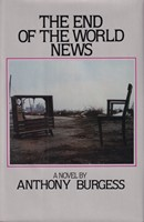 Burgess, Anthony - The End of the World News: An Entertainment - 9780070089655 - KSG0015938