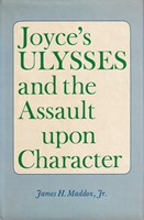 Maddox Jr., James H - Joyce's Ulysses and the assault upon character - 9780813508511 - KSG0015963
