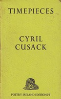 Cusack, Cyril - Timepieces (Poetry Ireland Editions 9) -  - KSG0016395