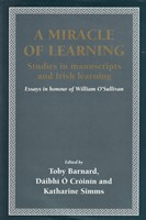 Cróinín, Dáibhí Ó - 'A Miracle of Learning': Studies in Manuscripts and Irish Learning: Essays in Honour of William O'Sullivan - 9781859282939 - KSG0017523