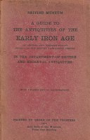 - A Guide to The Antiquities of the Early Iron Age in the Departments of British and Mediaeval Antiquities -  - KSG0017664