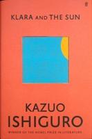 Ishiguro, Kazuo - Klara and the Sun: Royal hardback - 9780571364879 - KSG0023045