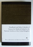 Paul Dryburgh & Brendan Smith (Eds.) - Handbook of Medieval Irish Records in the National Archives of the United Kingdom - 9781851827992 - KTJ0001871