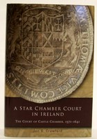Jon G. Crawford - A Star Chamber Court in Ireland: The Court of Castle Chamber, 1571-1641 (Irish legal history society series) - 9781851829347 - KTJ0001888