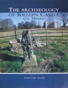 Baker, Christine - The Archaeology Of Killeen Castle, Co Meath - 9781905569304 - KTJ0009171
