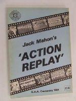 Mahon, Jack - Action Replay: GAA Centenary 1984 -  - KTJ0039159