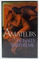 Barthelme, Donald - Amateurs - 9780710087423 - KTJ0050140