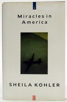 Kohler, Sheila - Miracles in America - 9780224030540 - KTJ0050227