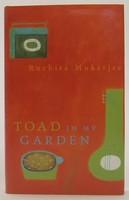 Mukerjee, Ruchira - Toad in my Garden (hb) - 9780330369503 - KTJ0050259