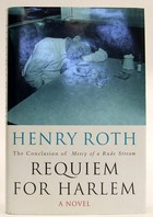 Roth, Henry - Requiem For Harlem: Mercy Of A Rude Stream Volume 4 - 9780297842224 - KTJ0050299