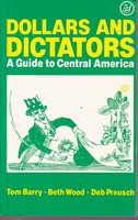 Wood, Beth, Preusch, Deb, Barry, Tom - Dollars and Dictators: Guide to Central America - 9780862321680 - KTJ0050679