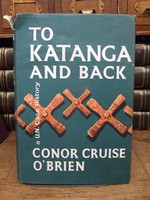 Conor Cruise O'Brien - To Kataanga and Back, A UN Case History -  - KTK0094159