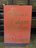 Moore, Brian - The Temptation of Eileen Hughes - 9780224019361 - KTK0094171