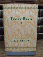L.A.G. Strong with a preface by Frank Swinnerton - Travellers , Thirty-one Selected Short Stories -  - KTK0094354