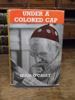 Sean O'Casey - Under a Coloured Cap, Articles \merry and Mournful with Comments and a Song -  - KTK0094519