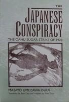 Duus, Masayo Umezawa - The Japanese Conspiracy  The Oahu Sugar Strike of 1920 (Paper): The Oahu Sugar Strike of 1920 - 9780520204850 - KTM0009107